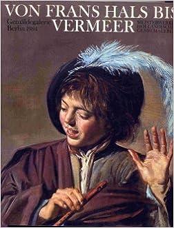 Genremalerei vermeer  Von Frans Hals bis Vermeer. Meisterwerke holländischer ...