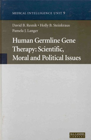 Human Germline Gene Therapy: Scientific, Moral and Political Issues (Tissue Engineering Intelligence Unit)