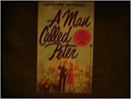 Man Called Peter by Catherine Marshall (1981-08-03)