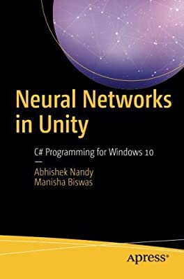 Neural Networks in Unity: C# Programming for Windows 10