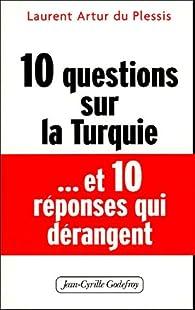 10 questions sur la Turquie... et 10 réponses dérangeantes par Laurent Artur Du Plessis