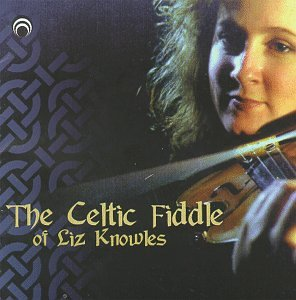 - The Celtic Fiddle Of Liz Knowles