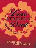 Love Strikes a Devil, Barbara Cartland, 0786248076