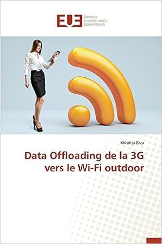 En ligne téléchargement gratuit Data Offloading de La 3g Vers Le Wi-Fi Outdoor pdf