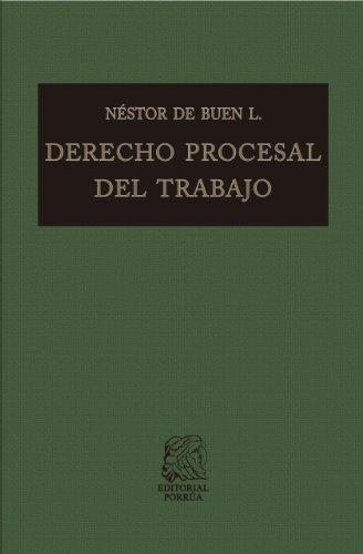 Descargar Libro Derecho Procesal Del Trabajo De Néstor Néstor De Buen Lozano