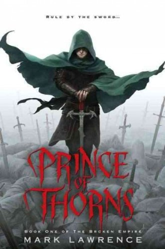 Prince Of Thorns (The Broken Empire) Prince Of Thorns