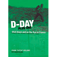 D-Day Plus One: Shot Down and on the Run in France