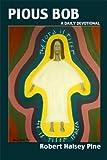 Pious Bob: A Daily Devotional