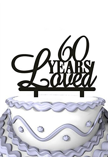 6Oth Birthday Cake Topper60 Years Loved Topper 60th