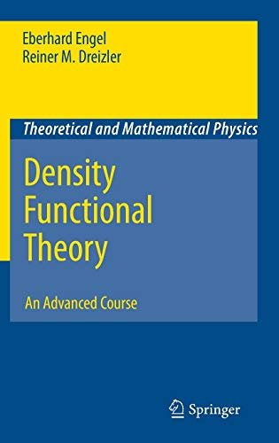Density Functional Theory: An Advanced Course (Theoretical and Mathematical Physics) (Advanced Mathematical Physics)