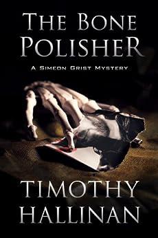 The Bone Polisher (Simeon Grist #6) (Simeon Grist Mystery) by [Hallinan, Timothy]