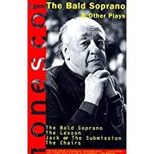 Four Plays: The Bald Soprano; The Lesson; Jack, or the Submission; The Chairs