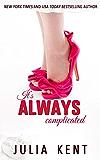 It's Always Complicated (Her Billionaires Book 4)