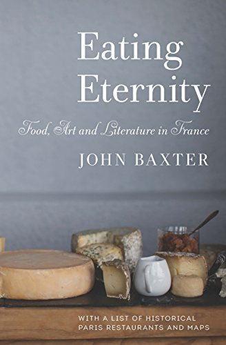 Eating Eternity: Food, Art and Literature in France