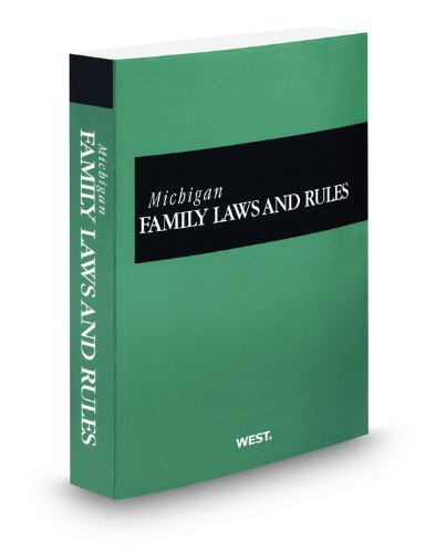 Michigan Family Laws and Rules, 2011 ed.