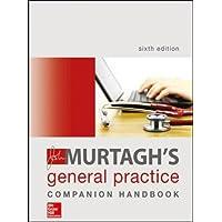 John Murtagh's General Practice Companion Handbook 6E (Australia Healthcare Medical Medical)