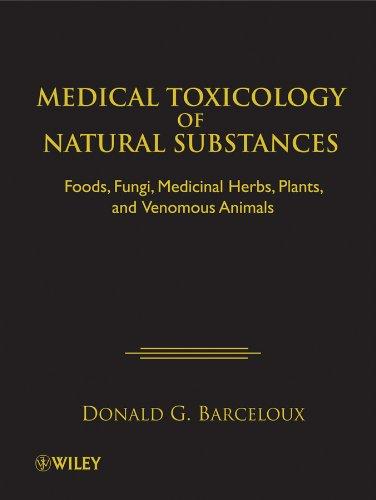 Download Medical Toxicology of Natural Substances: Foods, Fungi, Medicinal Herbs, Plants, and Venomous Animals Pdf