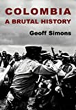 Colombia: A Brutal History