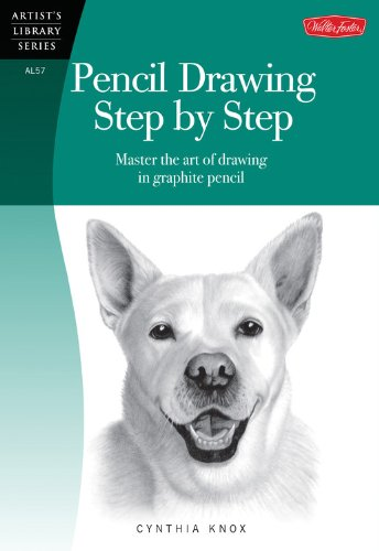 Pencil Drawing Step By Step: Master The Art Of Drawing In Graphite Pencil (Artist's Library)