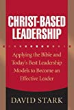 Christ-Based Leadership, David Stark, 0764201417
