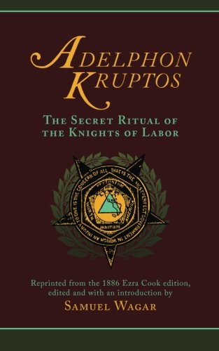 Adelphon Kruptos: The Secret Ritual of the Knights of Labor