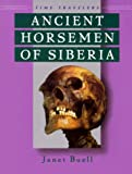 img - for Ancient Horsemen Of Siberia (Time Travelers (Twenty First Century)) book / textbook / text book