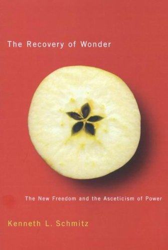 The Recovery of Wonder: The New Freedom and the Asceticism of Power (McGill-Queen's Studies in the Hist of Id)