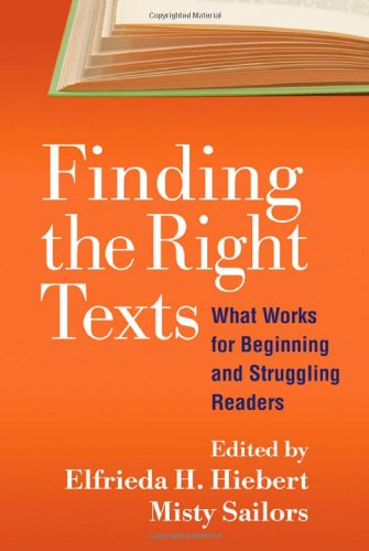 Finding The Right Texts: What Works For Beginning And Struggling Readers (Solving Problems In The Teaching Of Literacy)