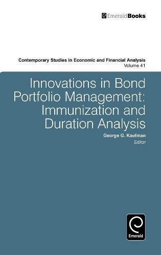 Innovations in Bond Portfolio Management: Immunization and Duration Analysis (Contemporary Studies in Economic and Financial Analysis) (Contemporary Studies in Economic & Financial Analysis) by Brand: Emerald Group Publishing Limited