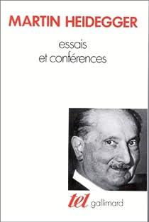 Essais et Conférences par Martin Heidegger