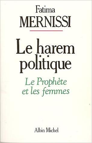 quality design 343f8 f21b3 Amazon.fr - Le harem politique  Le Prophète et les femmes - Fatima  Mernissi - Livres