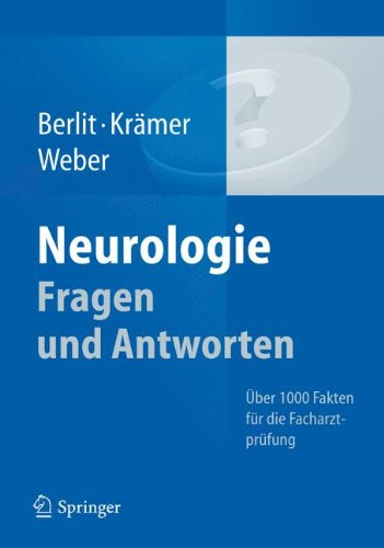 Neurologie Fragen und Antworten: Über 1000 Fakten für die Facharztprüfung