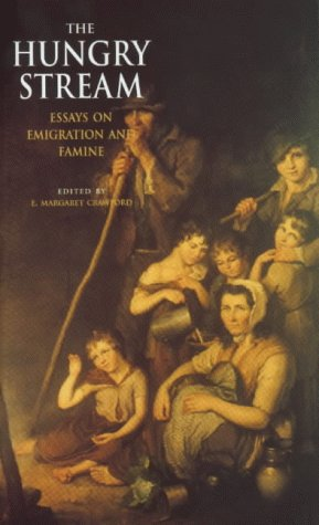 The Hungry Stream: Essays On Emigration And Famine