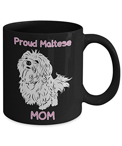 Maltese Dog Moms Mug - Mothers Day Gift Coffee Tea Mugs - Tea Cup with Quote Proud Maltese Mom