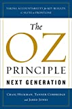 img - for The Oz Principle - Next Generation: Taking Accountability for Key Results, C-Suite to Front Line book / textbook / text book