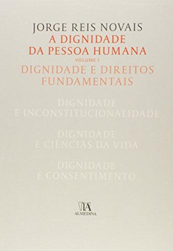A Dignidade da Pessoa - Volume 1