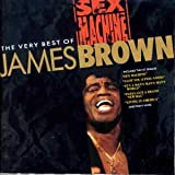 Sex Machine - The Very Best of James Brown