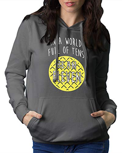in a World Full of Tens Be an Eleven Hoodie Sweatshirt Medium Charcoal