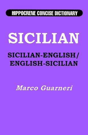 Sicilian-English, English-Sicilian Hippocrene Concise Dictionary