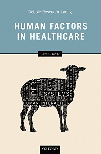 Human Factors in Healthcare: Level One (Human Factors In Healthcare And Patient Safety)