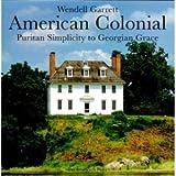 American Colonial, Wendell Garrett, 1885254059