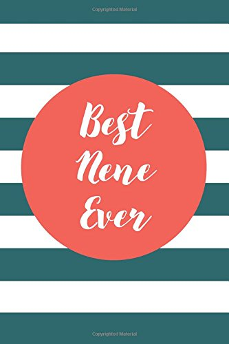Best NeNe Ever (6x9 Journal): Lined Writing Notebook, 120 Pages – Preppy Grenadine Orange and Spruce Green Striped