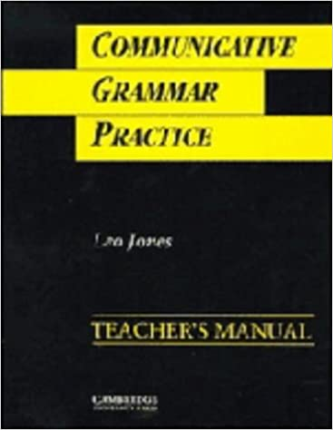 Communicative Grammar Practice Teacher's Manual: Activities for Intermediate Students of English