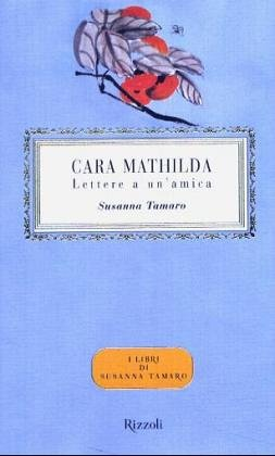 Cara Mathilda - Lettera a UN'Amica (Italian Edition) Text fb2 ebook