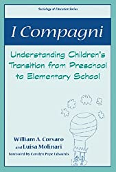 I Compagni: Understanding Children's Transition from Preschool to Elementary School (Sociology of Education)