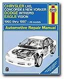 Chrysler LHS, Concorde, New Yorker Dodge Intrepid & Eagle Vision 1993 thru 1997, All Models (Haynes Repair Manual)