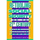 img - for Retooling Social Security for the 21st Century: Right and Wrong Approaches to Reform (Urban Institute Press) book / textbook / text book