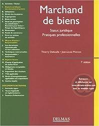 Marchand de biens : Statut juridique, pratiques professionnelles