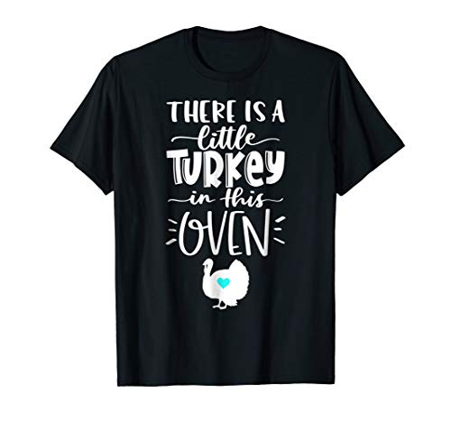 There's A Turkey In This Oven Thanksgiving Pregnancy Shirt