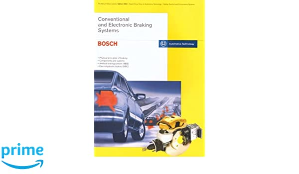 Conventional and electronic braking systems brake systems for conventional and electronic braking systems brake systems for passenger cars edition 9596 technical instruction bosch yellow jackets robert bosch fandeluxe Image collections